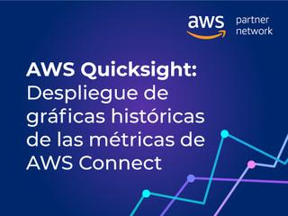 AWS Quicksight: Despliegue de gráficas históricas de las métricas de AWS Connect