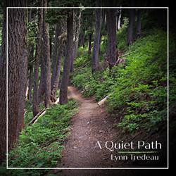 Lynn Tredeau - A Quiet Path