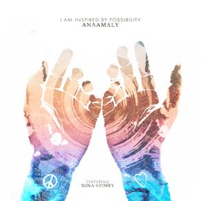 I Am Inspired by Possibility - Anaamaly ft. Nina Storey