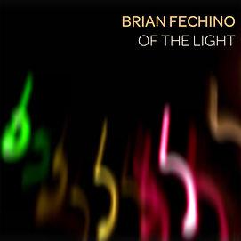COVER ART Brian Fechino - Of the Light.j