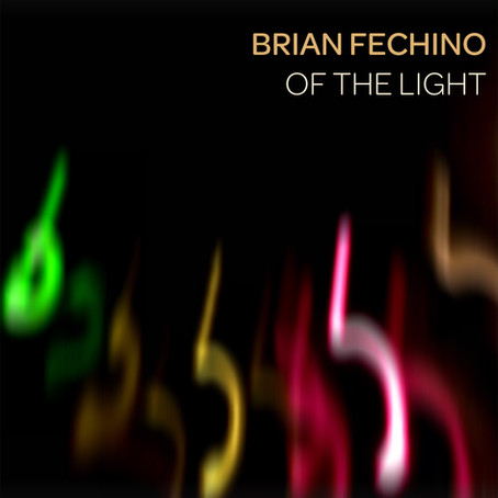 Of The Light - Brian Fechino