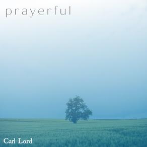 Prayerful - Carl Lord
