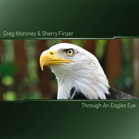 Through an Eagles Eye - Greg Maroney & Sherry Finzer