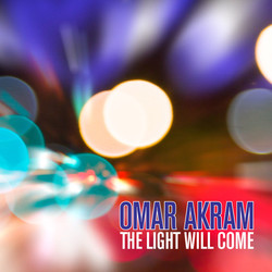 Omar Akram - The Light Will Come
