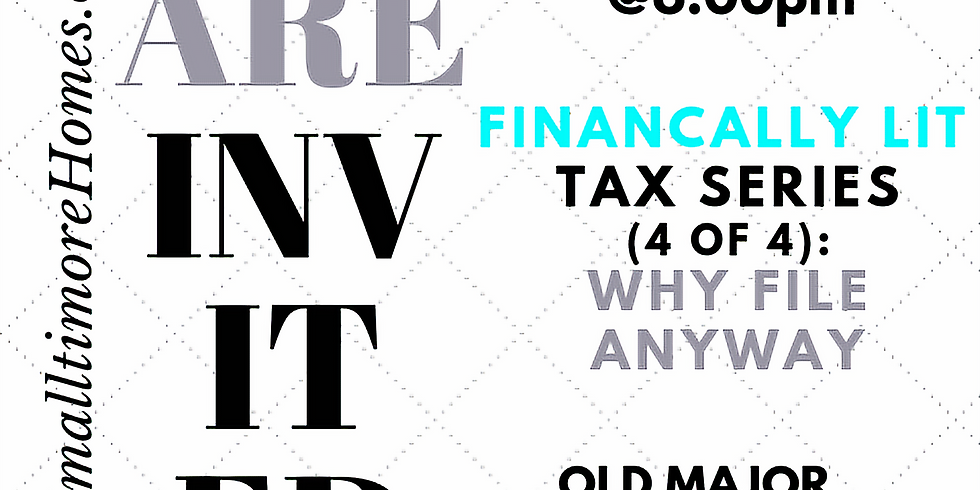 Financially Lit - Tax Talk - Why File Anyway