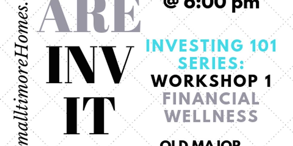 Investing 101 Series - Workshop 1 - Financial Wellness