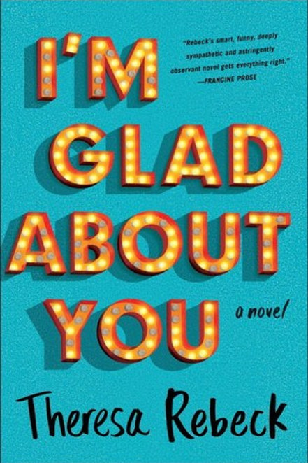 I'm Glad About You [Hard Cover] - Theresa Rebeck