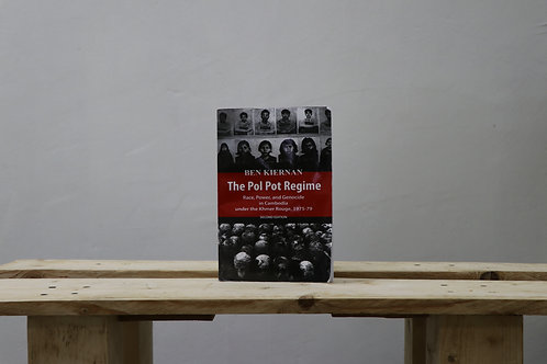 The Pol Pot Regime - Ben Kiernan
