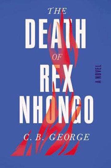 The Death of Rex Nhongo - C. B. George