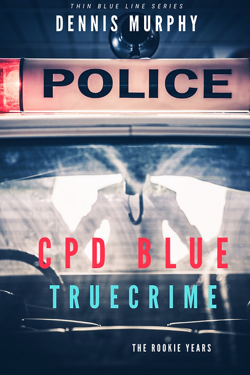 CPD Blue - True Crime / The Rookie Years