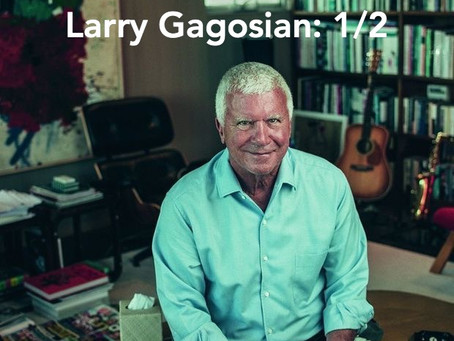Larry Gagosian, the strong man of Contemporary Art, 1/2