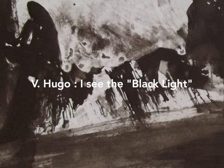 "Victor Hugo saw the ""Black Light"", last words"