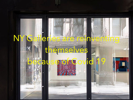 Because of Covid19, NY galleries reinventing themselves