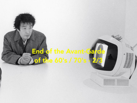 End of the Avant-Garde from the 60's, 2/3