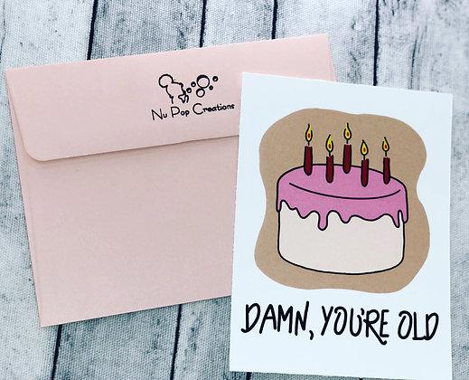 Damn, You're Old