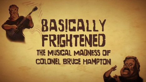 Basically Frightened: The Musical Madness of Colonel Bruce Hampton - By Michael Koepenick
