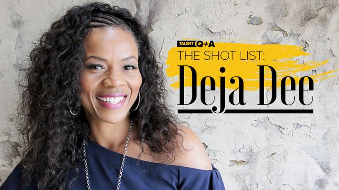 The Shot List: Deja Dee