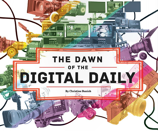 The Dawn of the Digital Daily