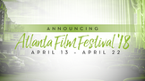 The Atlanta Film Festival Deadlines Approach
