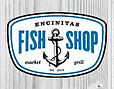 Encnitas Fish Shop