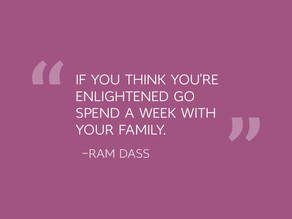 How Enlightened Are You When You Are With Your Family?