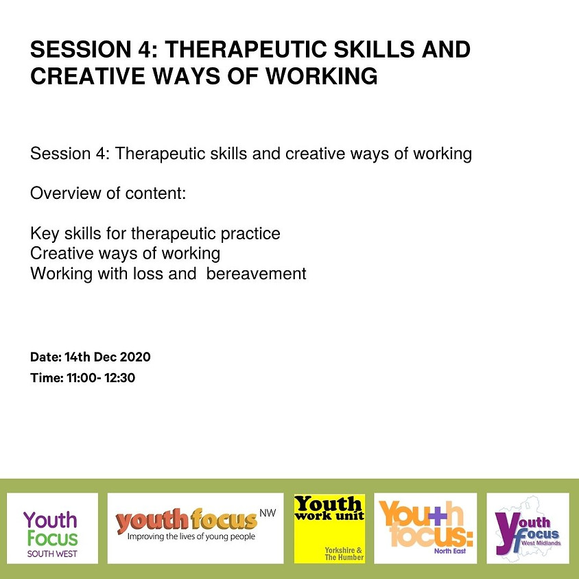 Session 4: Therapeutic skills and creative ways of working