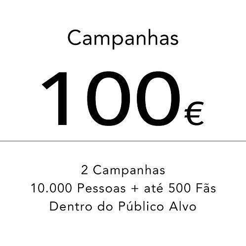 2 Campanhas + Fãs