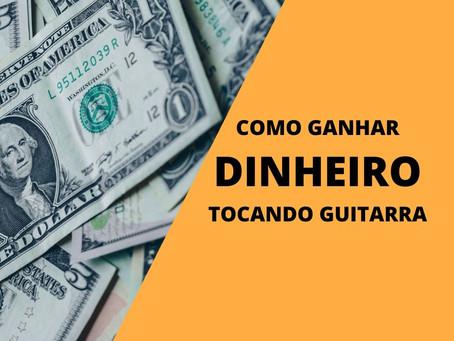 Como ganhar dinheiro tocando guitarra