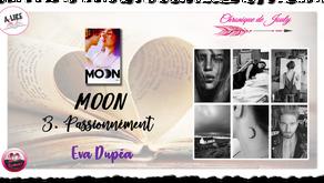 MOON - T.3 : Passionnément - Eva Dupéa