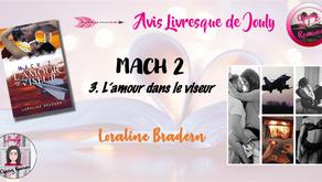 MACH 2 : L'amour dans le viseur - Loraline Bradern