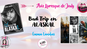 Bad Trip in Alaskal - Emma Landas