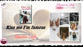 Kiss-me I'm famous - Charlie Lazlo