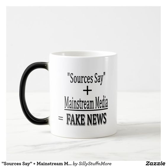 Sources say + MSM = Fake News Coffee Cup