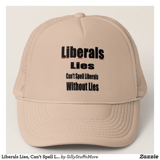 Liberals Lies - Can't Spell Liberals Without Lies