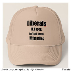 Liberals Lies - Can't Spell Liberals Without Lies