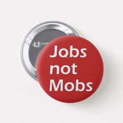 Jobs not Mobs Customizable Button