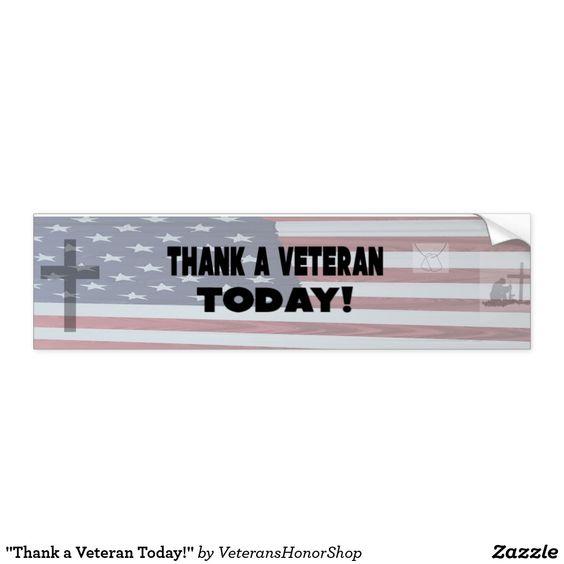 Thank a Veteran Today Bumper Sticker