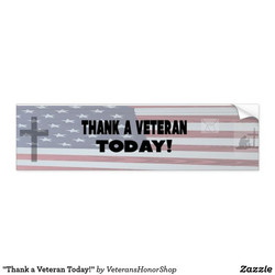 Thank a Veteran Today Bumper Sticker