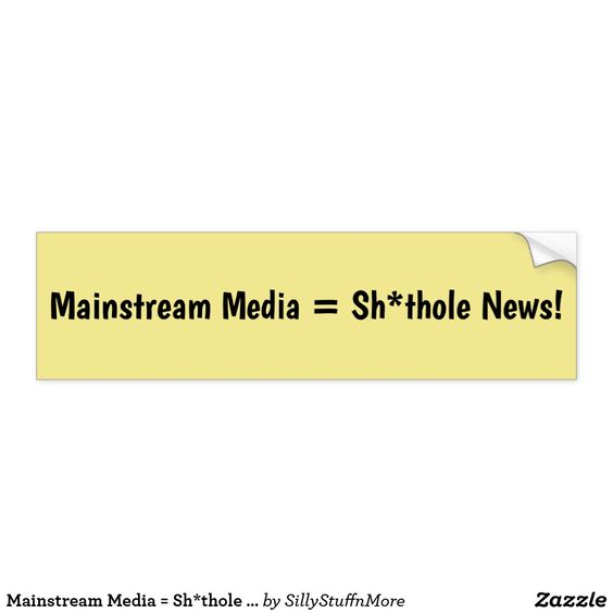 Mainstream Media equals Shithole News Bumper Sticker