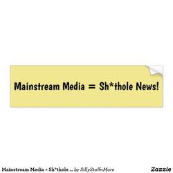 Mainstream Media equals Shithole News Bumper Sticker