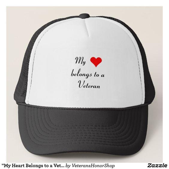 My Heart Belongs to a Veteran Hat