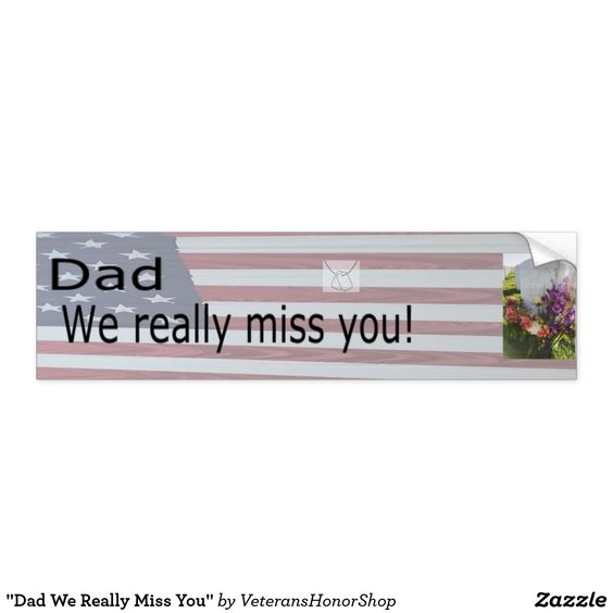 Dad We Really Miss You Bumper Sticker