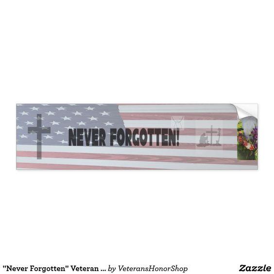 Never Forgotten Bumper Sticker