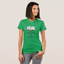 Relationshio Not Religion T-shirt