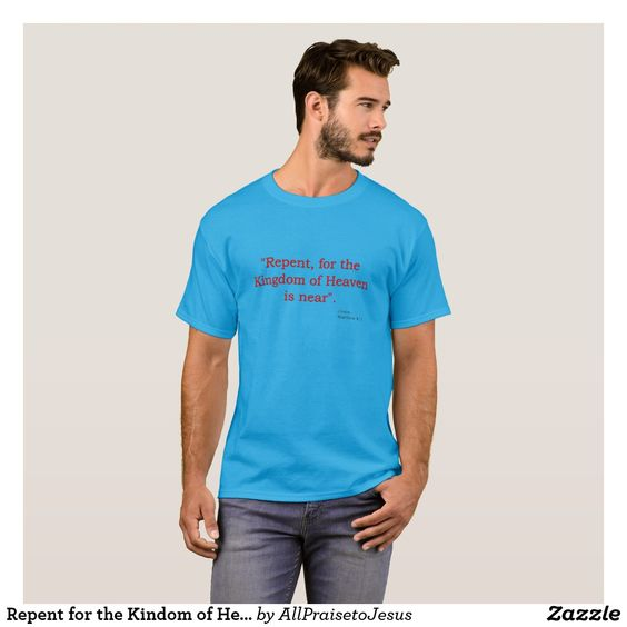 Repent for the Kingdom of Heaven is Near T-shirt