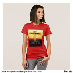 Don't Worry Surrender T-shirt