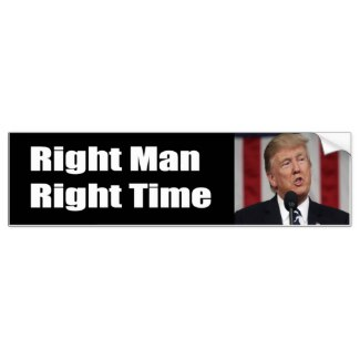Right Man Right Time Bumper Sticker