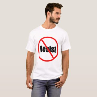 Resist Circle Slash No Resist Customizable T-shirt