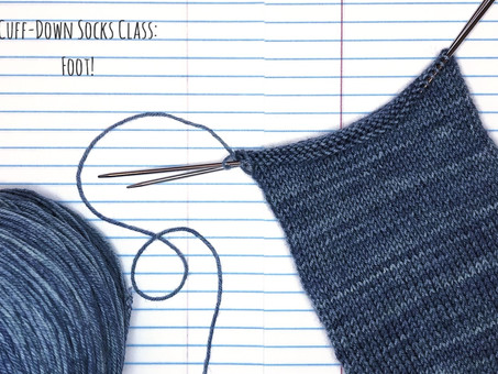Cuff-Down Socks Class: Foot!