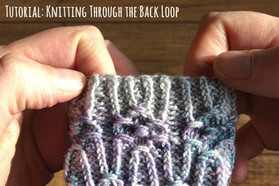 Tutorial: Knitting Through the Back Loop!